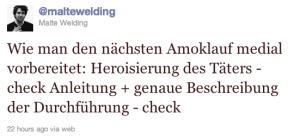 Tweet von @maltewelding (Malte Welding): Wie man den nächsten Amoklauf medial vorbereitet: Heroisierung des Täters - check Anleitung + genaue Beschreibung der Durchführung - check 22 hours ago via web